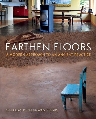 Earthen Floors, a book all about installing and living with earth-based floor systems, is due out April 1, 2014. The first of its kind dedicated solely to the art of making inexpensive, durable, and beautiful floors made mostly of sand, clay, and fiber. There are a host of books that touch upon the topic of floors, but few that delve very deeply into the nitty gritty details. This will be a welcome addition to the natural building library.