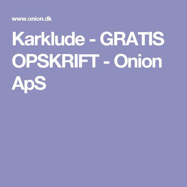Karklude - GRATIS OPSKRIFT - Onion ApS
