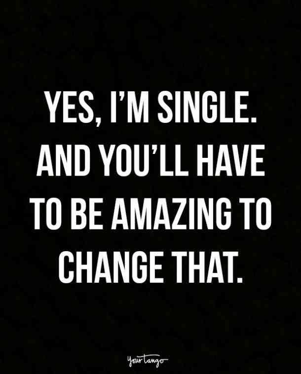 12 Sassy Quotes For When You Re Single Af But Loving It Badass Quotes Sassy Quotes True Quotes