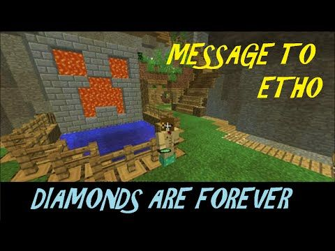 Message To Etho, Diamonds Are Forever! Minecraft On Etho's World