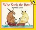 Who Sank the Boat?   by Pamela Allen               by Pamela Allen