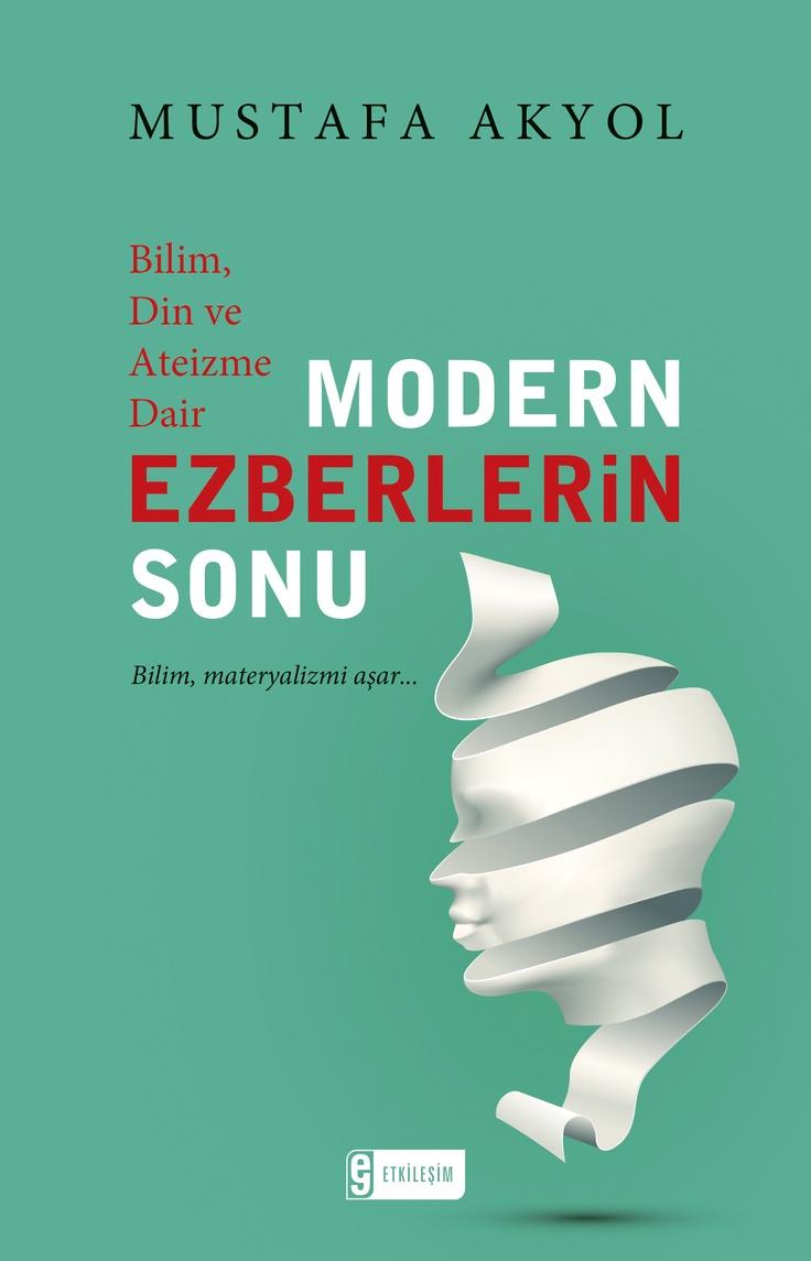 Mustafa Akyol - Modern Ezberlerin Sonu