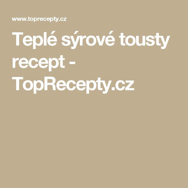 Teplé sýrové tousty recept - TopRecepty.cz
