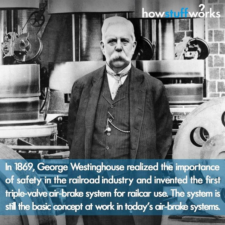 George Westinghouse invented the air-brake system that is still in use today.