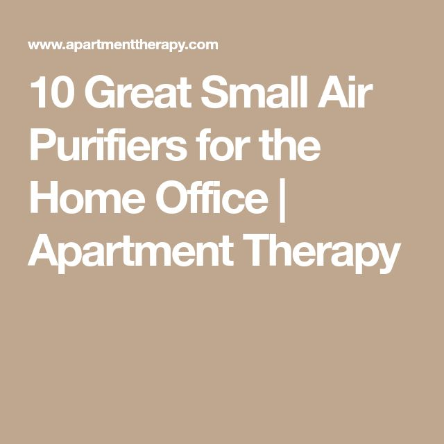 10 Great Small Air Purifiers for the Home Office | Apartment Therapy