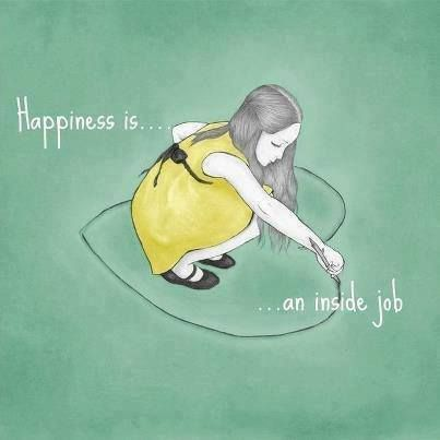 Happiness is an inside job!