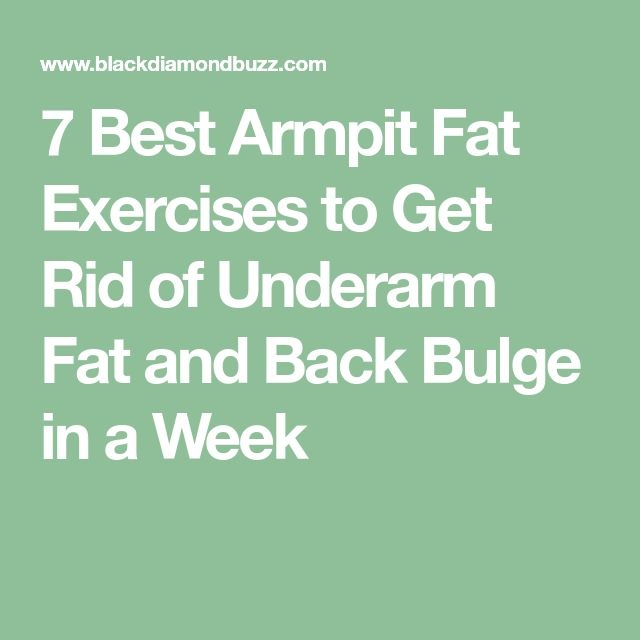 how to get rid of underarm fat exercises