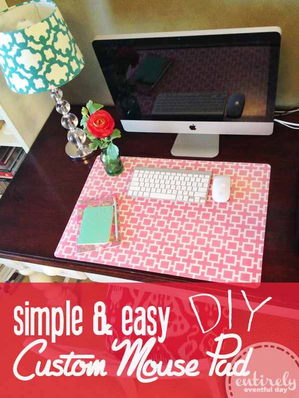 How to make an awesome custom desk pad. It's super easy. I must do this! entirelyeventfulday.com #office #desk
