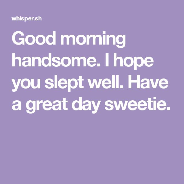 Good Morning My Love I Hope You Slept Well : Best friends images on pinterest my love