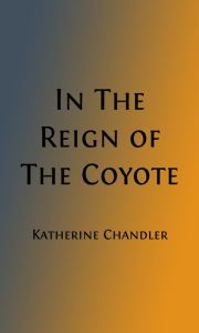 In The Reign of Coyote: Folklore from the Pacific Coast (Illustrated)