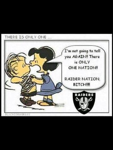 Only ONE nation...RAIDER NATION!