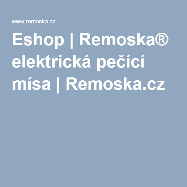 Eshop | Remoska® elektrická pečící mísa | Remoska.cz
