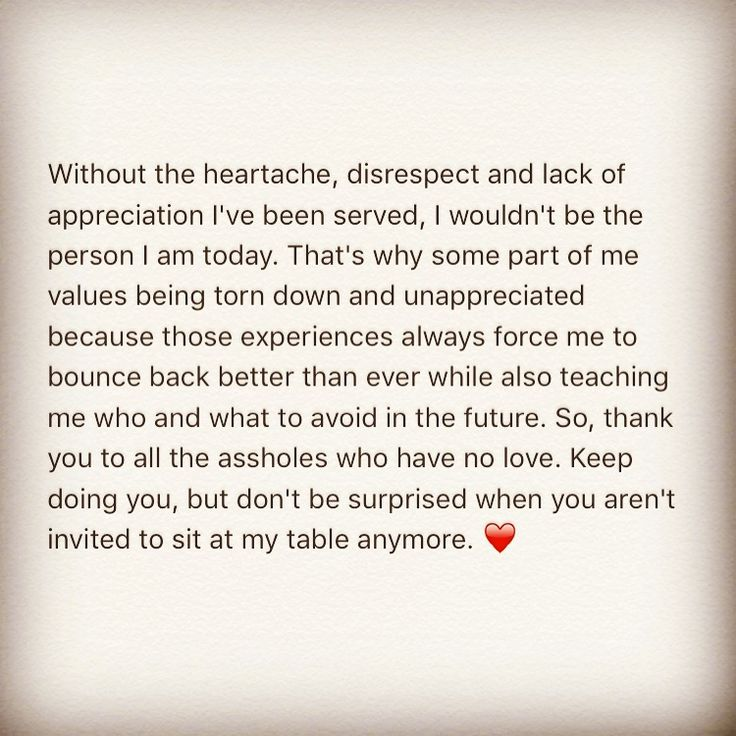 Without the heartache, disrespect and lack of appreciation I've been served, I wouldn't be the person I am today. That's why some part of me values being torn down and unappreciated because those experiences always force me to bounce back better than ever while also teaching me who and what to avoid in the future. So, thank you to all the assholes who have no love. Keep doing you, but don't be surprised when you aren't invited to sit at my table anymore. ❤️ Grateful in all ways, always.
