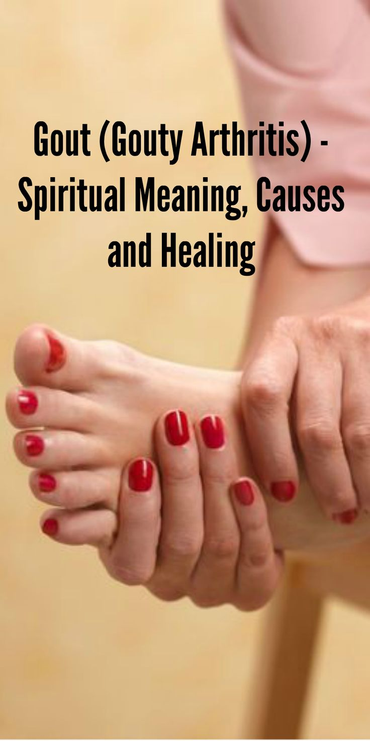 Gout (Gouty Arthritis) - Spiritual Meaning, Causes and Healing