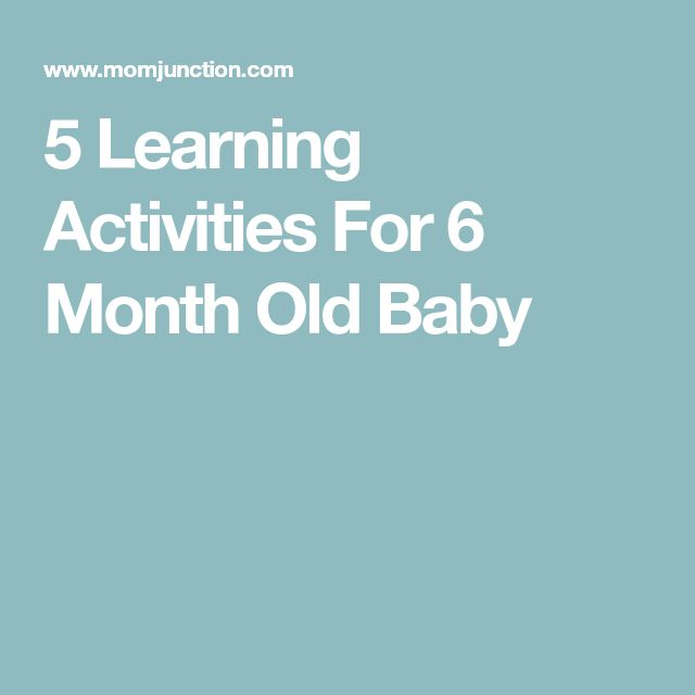 5 Learning Activities For 6 Month Old Baby