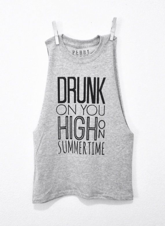 FREE SHIPPING- Country  Tank, Muscle Tee, Country Shirt, Drunk On You High On Summertime Muscle Shirt (women, teen girls)