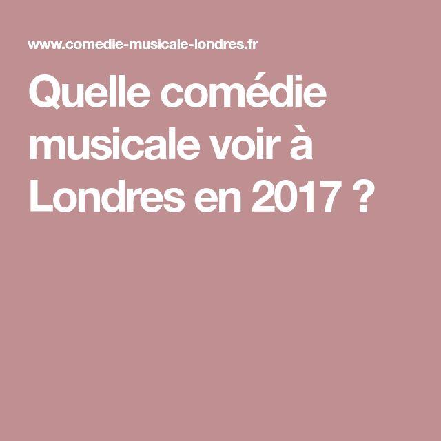 Quelle comédie musicale voir à Londres en 2017 ?