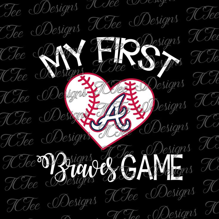 My First Braves Game - Atlanta Braves Baseball - SVG Design Download - Vector Cut File by TCTeeDesigns on Etsy