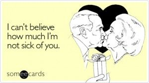 Couples Humor | Relationships | I can't believe how much I'm not sick of you!