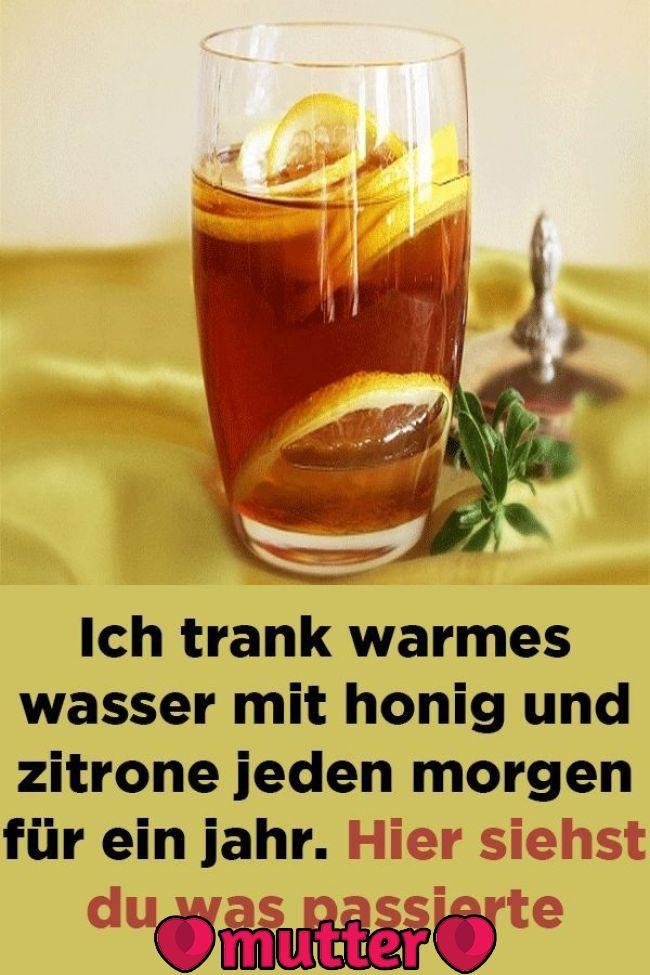 Ich trank warmes wasser mit honig und zitrone jeden morgen für ein jahr. Hier siehst du was passierte