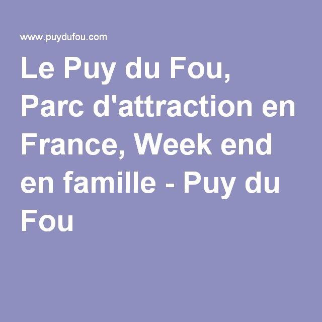 Le Puy du Fou, Parc d'attraction en France, Week end en famille - Puy du Fou