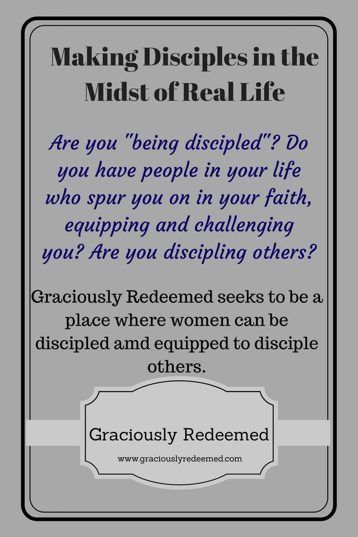 Making Disciples in the Midst of Real Life - Graciously Redeemed