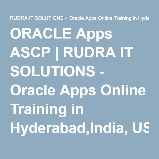 ORACLE Apps ASCP | RUDRA IT SOLUTIONS - Oracle Apps Online Training in Hyderabad,India, USA, UK, Australia, New Zealand, UAE, Saudi Arabia,Pakistan, Singapore, Kuwait