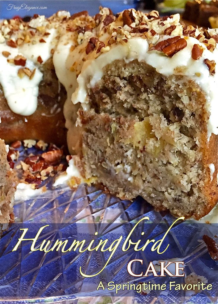 Hummingbird Cake Recipe -A Springtime Favorite