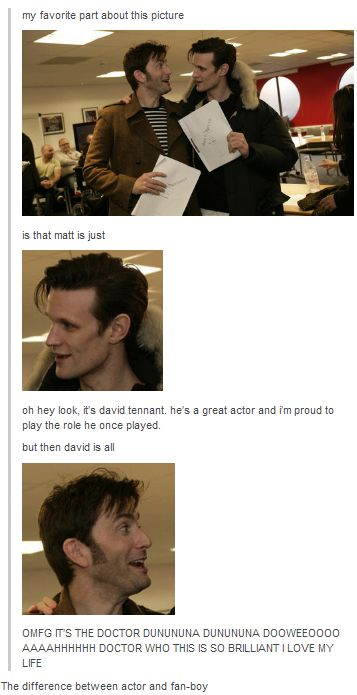 Oh, I don't think this is quite fair, I know Matt loves the show a lot too. But of the two, David IS probably the bigger fanboy... So I suppose I'll go along with it. Anyway, it's adorable regardless.