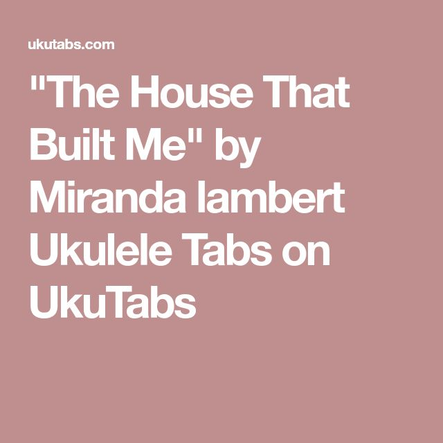 The house that built me guitar chords