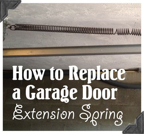 How to Replace Garage Door Extension Springs - Guest Post Home Repair Tutor
