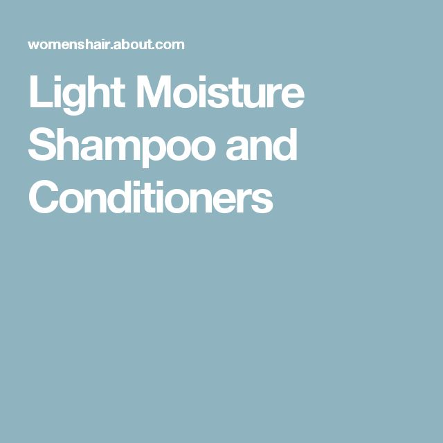 Light Moisture Shampoo and Conditioners