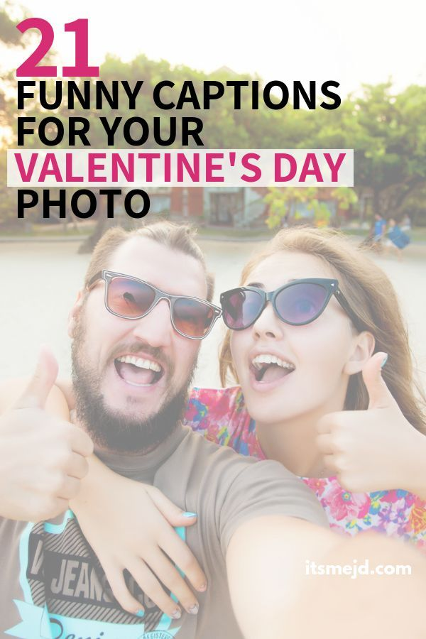 21 Funny Valentine S Day Captions For Your Next Instagram Post Valentines Quotes Funny Valentine S Day Captions Funny Valentine