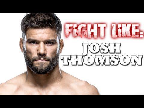 How to Fight like Josh Thomson: 3 Signature MMA Moves