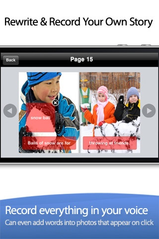 Picture Book for Kids - I Like Snow ($0.00) FULLY customizable - ✔ Add your own voice. Each word is highlighted in read as it is being read. Words respond to touch. ✔ Read to me, read by myself, and auto-play ✔ Uses real, crisp professional images that are carefully designed vs. cartoonish illustrations ✔ Fun & engaging voice artist keeps kids engaged ✔ Multi-sensory learning tool - combining seeing, hearing, and tactile feedback ✔ Multi-language support
