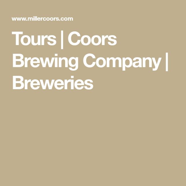 Tours | Coors Brewing Company | Breweries