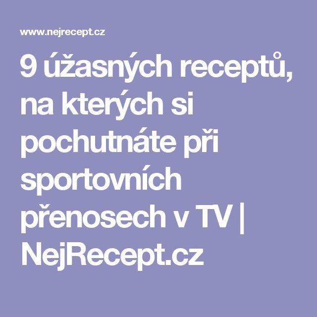 9 úžasných receptů, na kterých si pochutnáte při sportovních přenosech v TV | NejRecept.cz