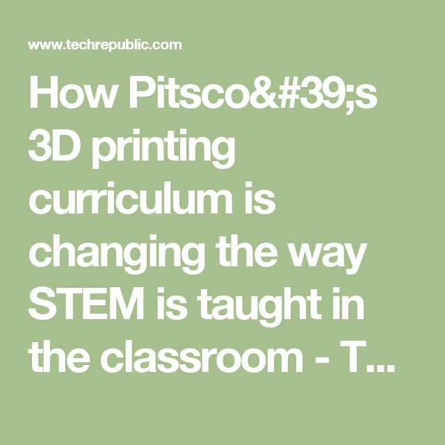 7 best 3d 3d printer news images on pinterest printers how pitscos 3d printing curriculum is changing the way stem is taught in the classroom fandeluxe Choice Image