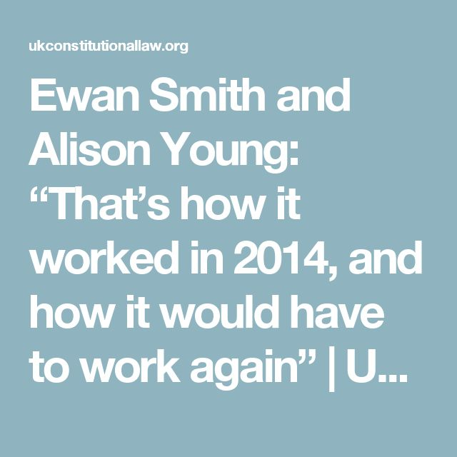 """Ewan Smith and Alison Young: """"That's how it worked in 2014, and how it would have to work again"""" 