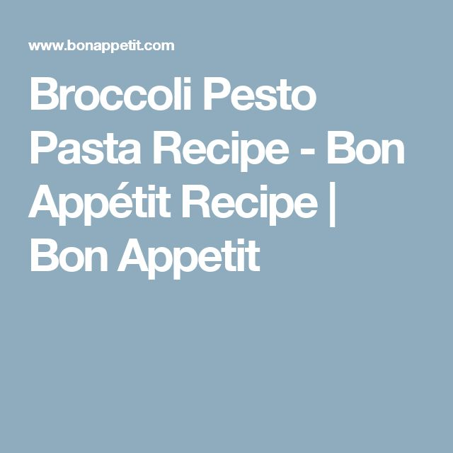Broccoli Pesto Pasta Recipe - Bon Appétit Recipe   Bon Appetit