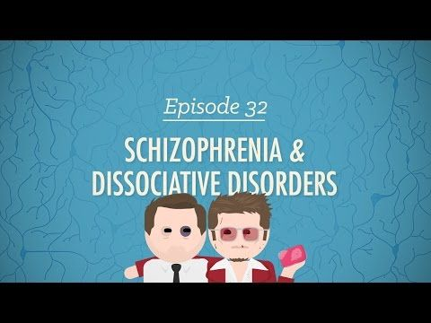 Schizophrenia & Dissociative Disorders: Crash Course Psychology #32 - YouTube