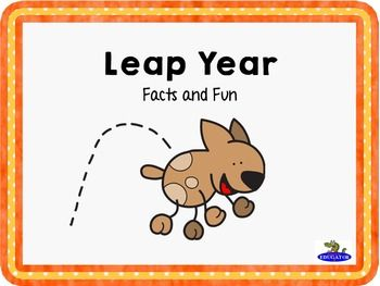 Leap Year. Facts and fun. Animated PowerPoint on Leap Year. Answers questions many kids have about leap year. Slides include: What is Leap Year? When does Leap Year Happen?When do we add the extra day?Why do we have Leap Year?When was the first Leap Year?What calendar do we use today?How is Leap Year determined?2016 is Leap Year - what are the next 4 leap years?2016 is Leap Year - what year was the last leap year? The last slide is a partner activity the kids can do