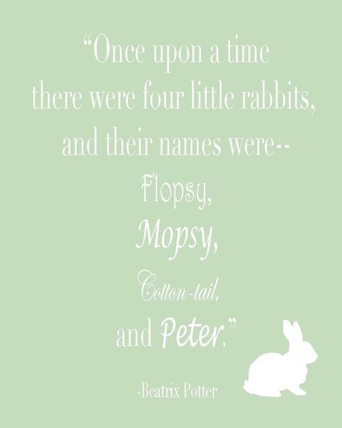(via Beatrix Potter quote via Peter Rabbit & Co.   Pinterest)