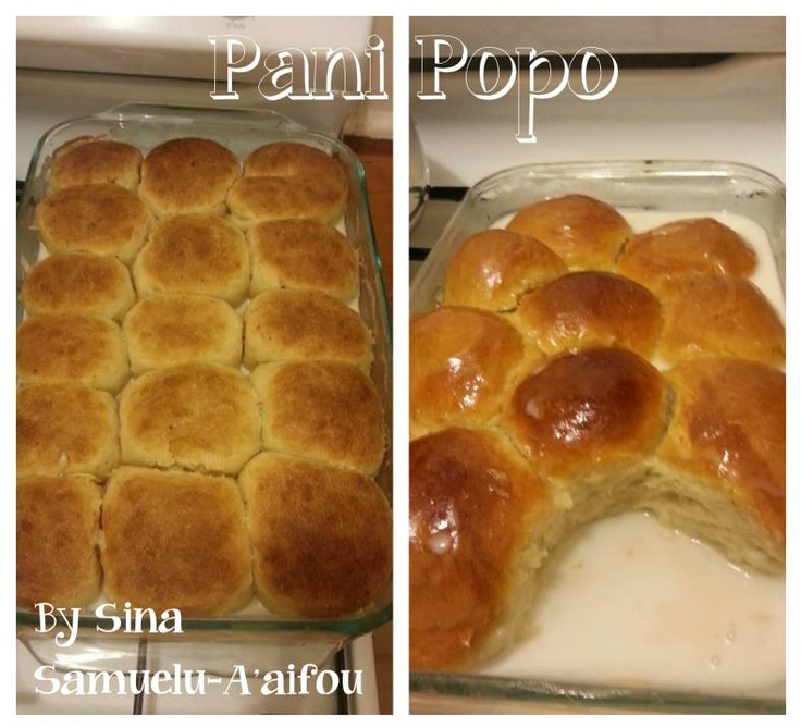 Ono Kine friend Sina Samuelu-A'aifou made these Samoan coconut buns, Pani Popo.   Pani Popo (Buns with Coconut milk sauce) Two recipes. #1 Posted by: The Polynesian Kitchen #2 Source by: : Lily Dayton  polynesiankitchen...  © 2013 Powered by the Blogger ONO KINE RECIPES posts these recipes that belongs to the author, enjoy making it but don't be taking it.