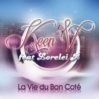 Ecoutez La vie du bon côté le single de Keen'V, Lorelei B (avec clip et paroles)