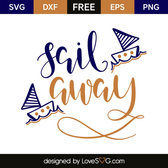 *** FREE SVG CUT FILE for Cricut, Silhouette and more *** Sail away