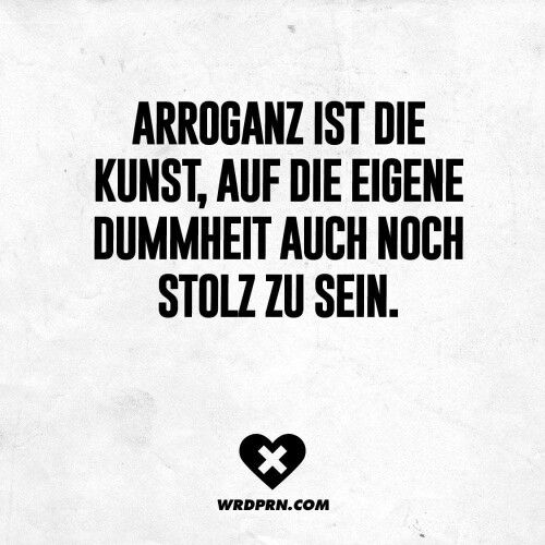 Arroganz ... geht gar nicht!