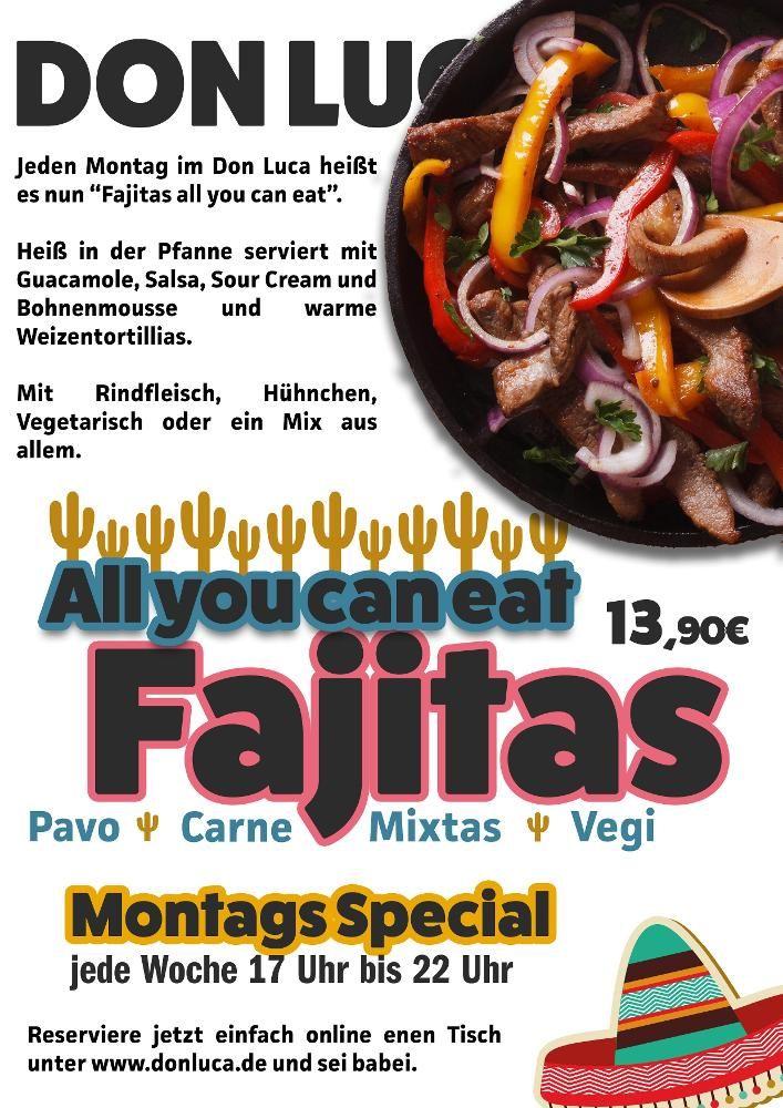 Dein Montag im Don Luca:     ?Fajitas, all you can eat? fuer nur 13,90? pro Person.     Heiss in der Pfanne serviert.     Dazu reichen wir Guacamole, Salsa, Sour Cream und Bohnenmousse und warme Weizentortillias.    Fajitas mit Pavo, Carne, Vegi oder Mixtas.          Jeden Montag im Don Luca: ?All you can eat Fajitas!?.    Lass es Dir schmecken.   Don Luca mexikanisches Restaurant  www.donluca.de #DonLuca #mexikanisch #Restaurant #Bar #Cocktailbar #Cantina #mexican #Mexicaner #Muenchen…