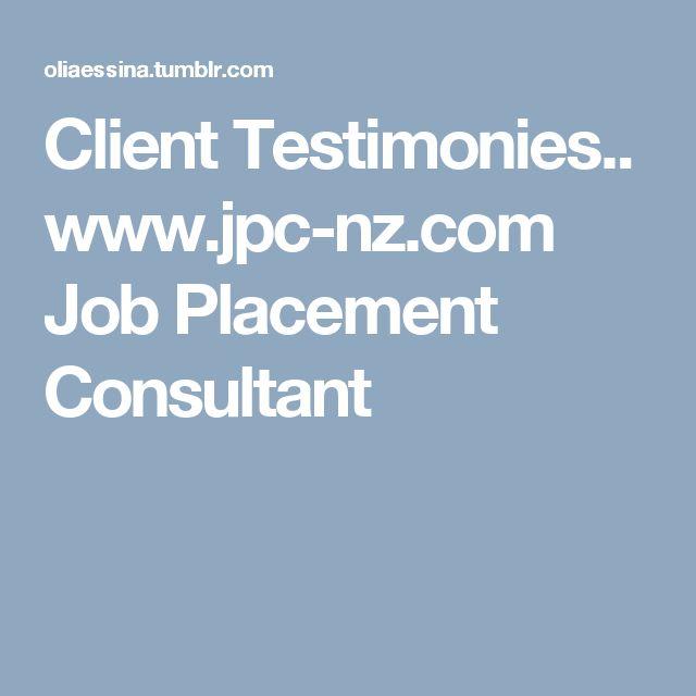 Client Testimonies..  www.jpc-nz.com  Job Placement Consultant