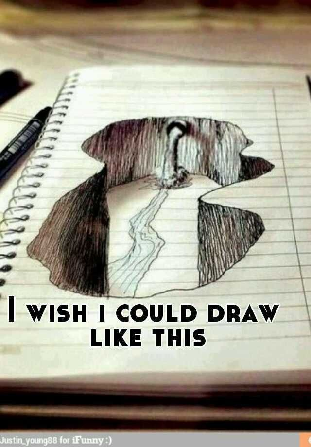 I wish i could draw like this
